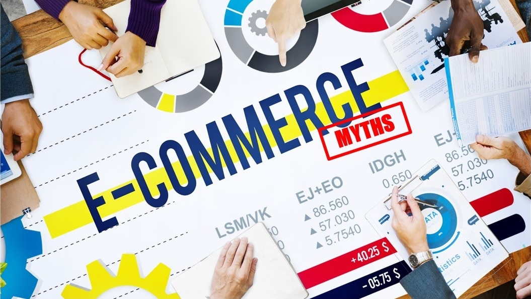 Learn the truth about these multiple myths and misconceptions about e-commerce.